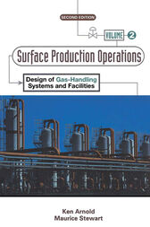 Surface Production Operations, Volume 2: by Ken Arnold