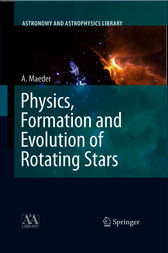 Physics, Formation and Evolution of Rotating Stars by Andre Maeder