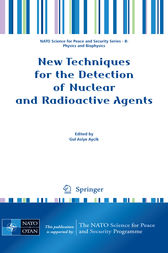 New Techniques for the Detection of Nuclear and Radioactive Agents by Gul Asiye Aycik