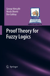 Proof Theory for Fuzzy Logics by George Metcalfe