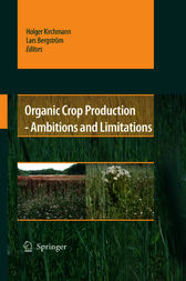 Organic Crop Production - Ambitions and Limitations by Holger Kirchmann