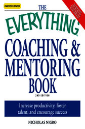 The Everything Coaching and Mentoring Book by Nicholas Nigro