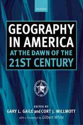 Geography in America at the Dawn of the 21st Century by Gary L. Gaile