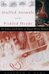 Stuffed Animals and Pickled Heads by Stephen T. Asma