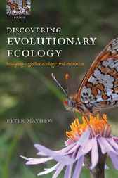 Discovering Evolutionary Ecology by Peter J. Mayhew