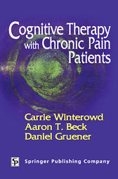 Cognitive Therapy with Chronic Pain Patients by Carrie Winterowd