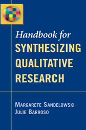 Handbook for Synthesizing Qualitative Research by Margarete Sandelowski