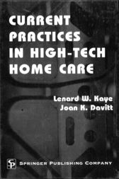 Current Practices in High-Tech Home Care by Lenard W. Kaye