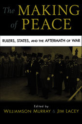 The Making of Peace by Williamson Murray