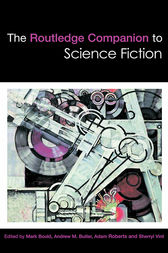 The Routledge Companion to Science Fiction by Mark Bould