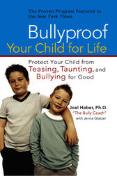 Bullyproof Your Child For Life by Joel Haber