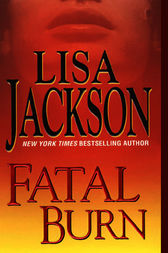 Fatal Burn by Lisa Jackson