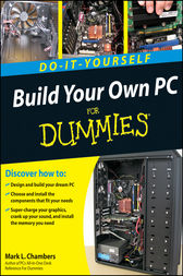 Build Your Own PC Do-It-Yourself For Dummies by Mark L. Chambers