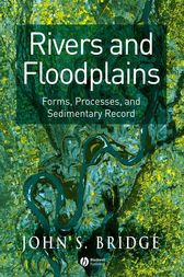 Rivers and Floodplains by John S. Bridge