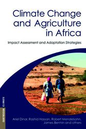 Climate Change and Agriculture in Africa by Ariel Dinar