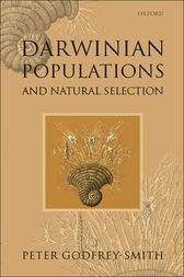 Darwinian Populations and Natural Selection by Peter Godfrey-Smith