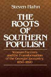 The Roots of Southern Populism by Steven Hahn