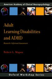 Adult Learning Disabilities and ADHD: Research-Informed Assessment by Robert L. Mapou