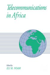 Telecommunications in Africa by Eli M. Noam
