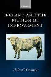 Ireland and the Fiction of Improvement by Helen O'Connell