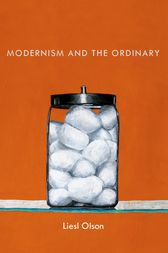 Modernism and the Ordinary by Liesl Olson
