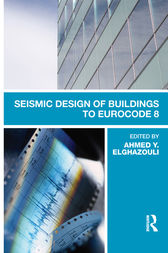 Seismic Design of Buildings to Eurocode 8 by Ahmed Elghazouli