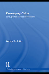 Developing China: Land, Politics and Social Conditions