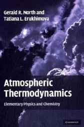 Atmospheric Thermodynamics by Gerald R. North