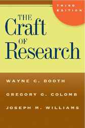 The Craft of Research, Third Edition by Wayne C. Booth