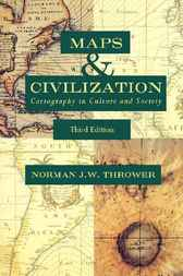 Maps and Civilization by Norman J. W. Thrower