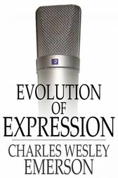 Evolution of Expression, Volume I by Charles Wesley Emerson