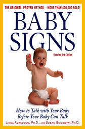 Baby Signs: How to Talk with Your Baby Before Your Baby Can Talk, Third Edition by Linda Acredolo
