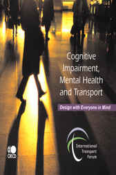 Cognitive Impairment, Mental Health and Transport: Design with Everyone in Mind