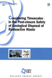 Considering Timescales in the Post-closure Safety of Geological Disposal of Radioactive Waste by OECD Publishing; Nuclear Energy Agency