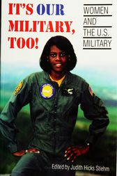 It's Our Military Too by Judith Stiehm