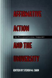 Affirmative Action and the University by Steven Cahn