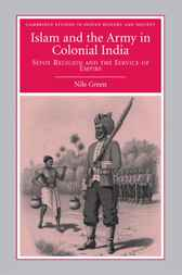 Islam and the Army in Colonial India by Nile Green