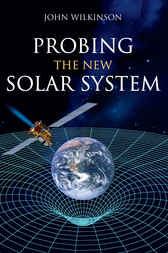 Probing the New Solar System by John Wilkinson