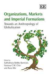 Organizations, Markets and Imperial Formations by S.B. Banerjee