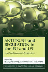 Antitrust and Regulation in the EU and US by F. Lévêque