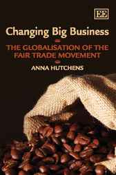 Changing Big Business by A. Hutchens