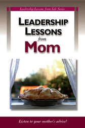 Leadership Lessons from Mom by Peter Garber