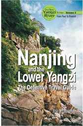 Nanjing and the Lower Yangzi by Eric N Danielson