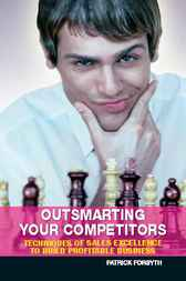 Outsmarting Your Competitors by Patrick Forysth
