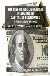 The Rise of Neoliberalism in Advanced Capitalist Economies by M.C. Howard