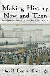 Making History Now and Then by David Cannadine