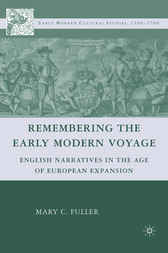 Remembering the Early Modern Voyage by Mary C. Fuller
