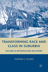 Transforming Race and Class in Suburbia by Thomas J. Vicino