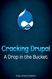 Cracking Drupal by Greg Knaddison