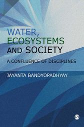 Water, Ecosystems and Society by J Bandyopadhyay
